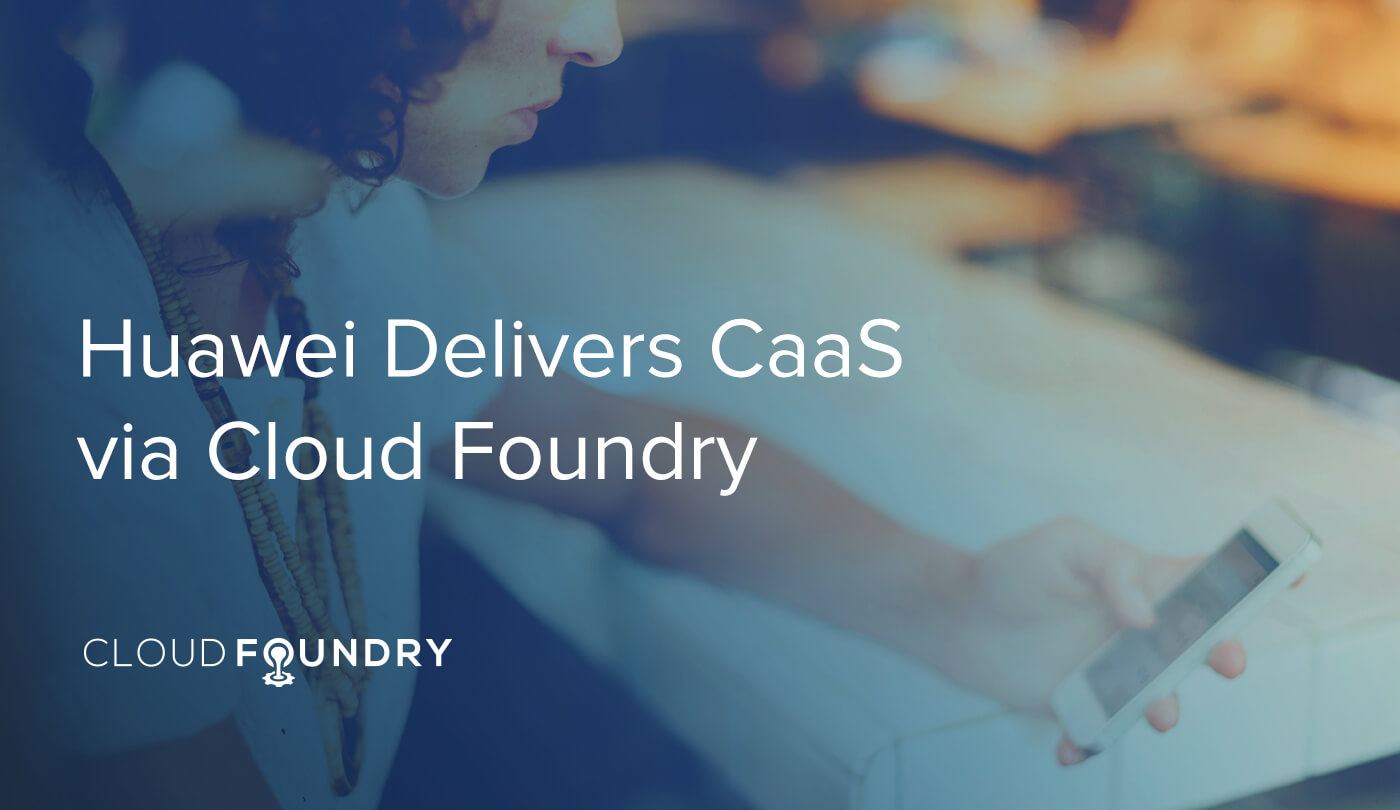 Huawei Cloud Foundry CaaS