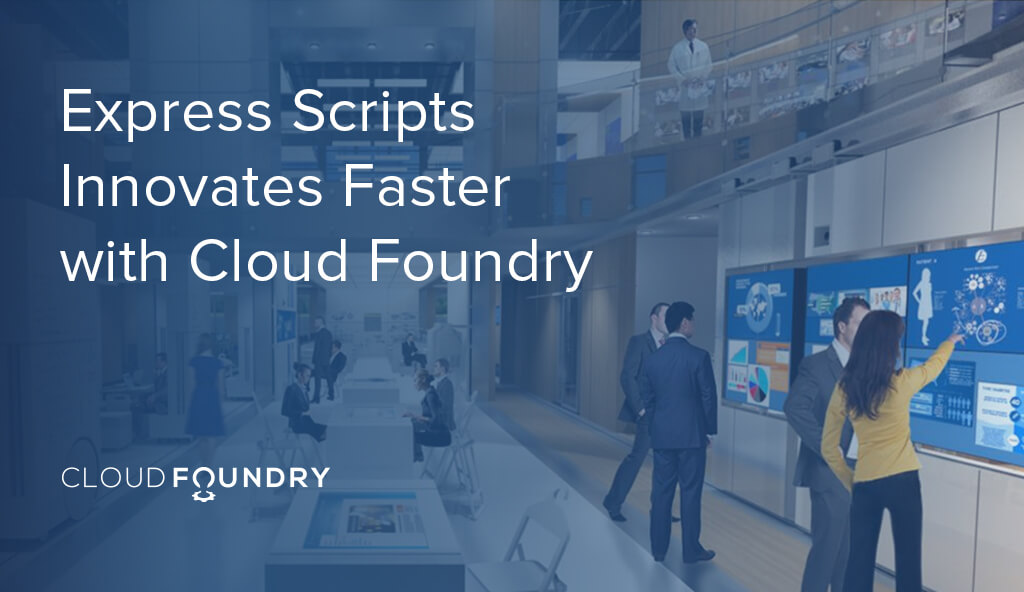 express scripts cloud foundry transformation