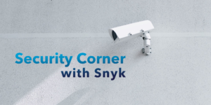 Security Corner with Snyk: A More Secure 2018