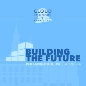 Cloud Foundry Foundation Announces Initial Schedule for 2019 North America Summit