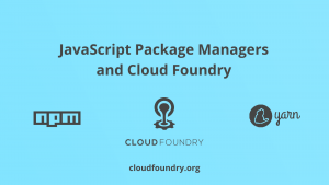 Cloud Foundry & JavaScript Package Managers